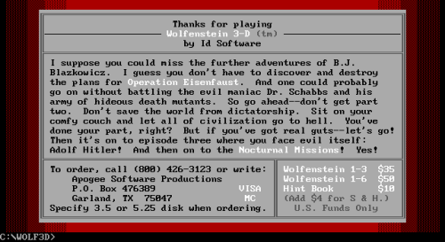 "After completing or quitting (yeah, right) Wolf3D's shareware episode, id Software and Apogee tantalized gamers with more levels--the secret to success with the ""Apogee model"" of shareware distribution."
